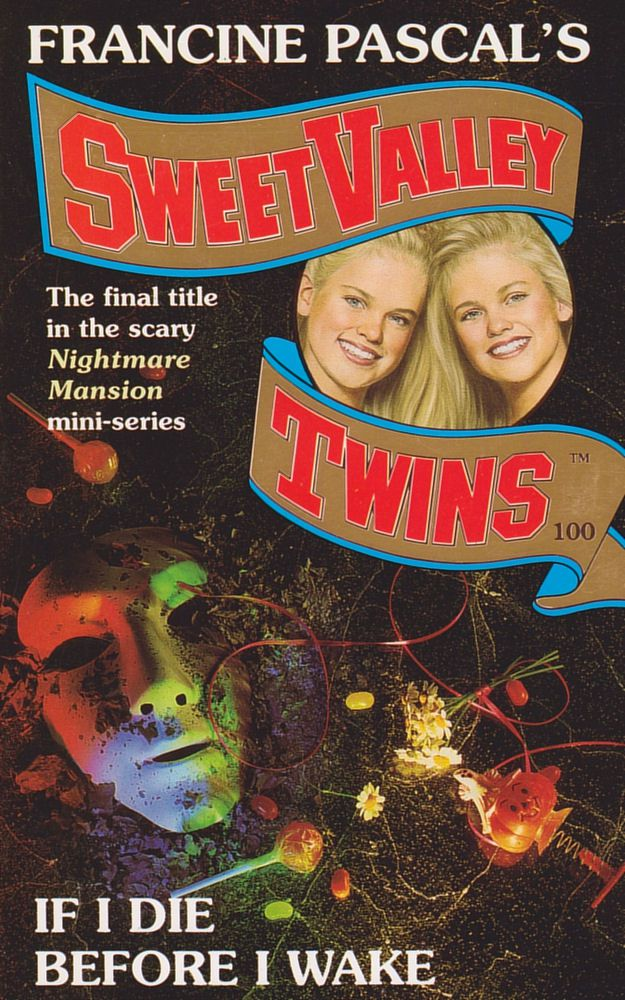 Sweet Valley Twins 100: If I Die Before I Wake