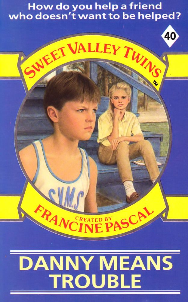 Sweet Valley Twins 40: Danny Means Trouble - Dove on 5 Feb 2018